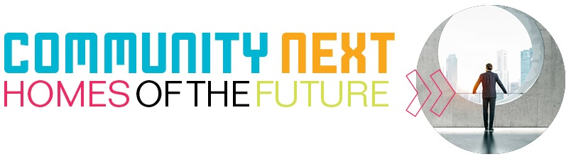 Community Next: Homes of the Future